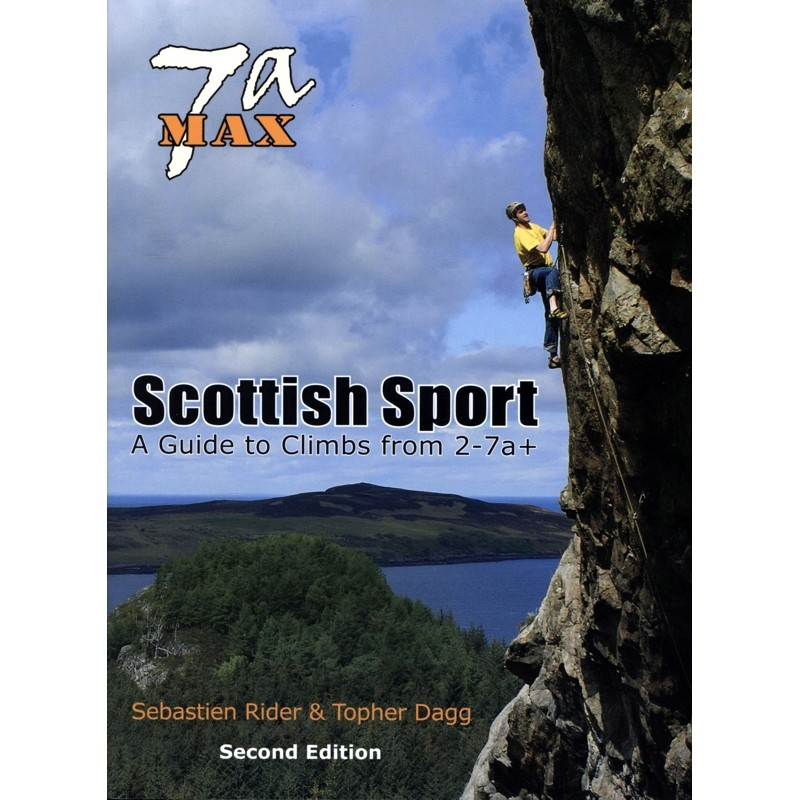 7a Max: Scottish Sport: A Guide to Climbs from 2-7a+ by Rider-French