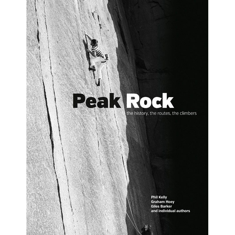 Peak Rock: the history the routes the climbers by Vertebrate Publishing