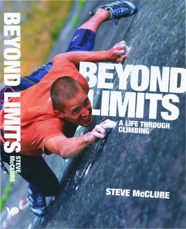 Beyond Limits: A Life Through Climbing by Vertebrate Publishing