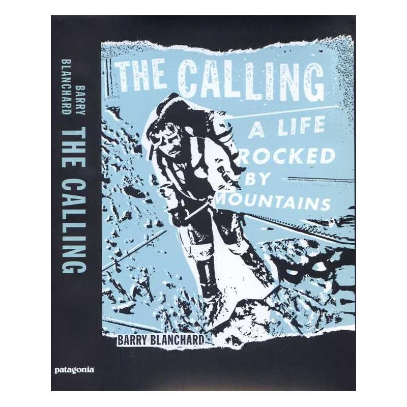 The Calling: A Life Rocked by Mountains by Patagonia