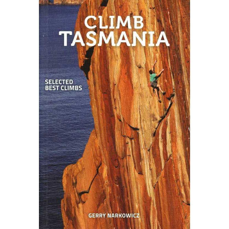 Climb Tasmania: Selected Best Climbs by Climb Tasmania