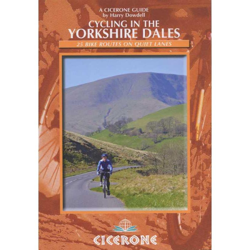 Cycling in the Yorkshire Dales: 25 bike routes on quiet lanes by Cicerone