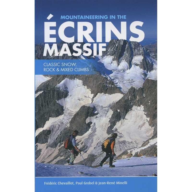Mountaineering in the Ecrins Massif: Classic Snow Rock & Mixed Climbs by Vertebrate Publishing