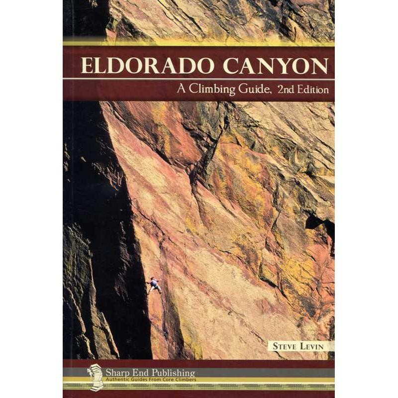 Eldorado Canyon: A Climbing Guide by Sharp End Publishing
