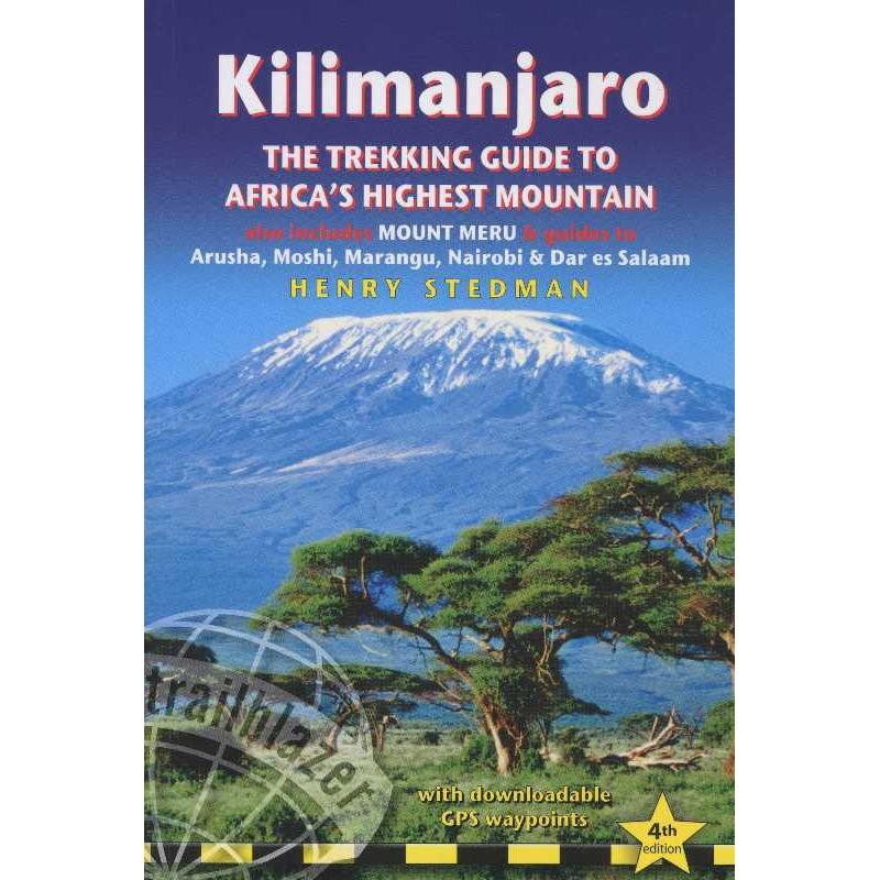 Kilimanjaro: the trekking guide to Africas highest mountain by Trailblazer Guides
