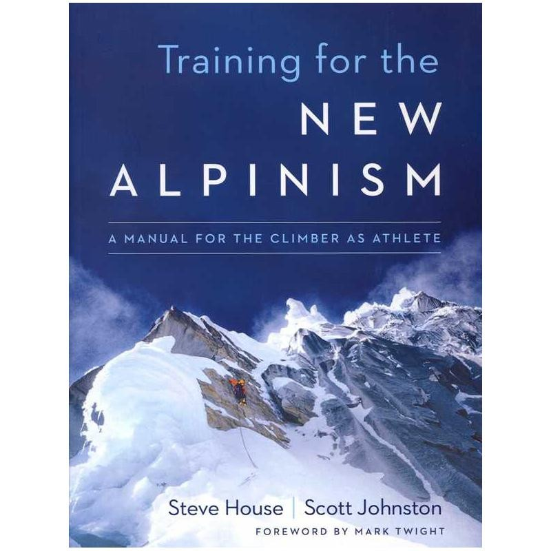 Training for the New Alpinism: A Manual for the Climber as Athlete by Patagonia