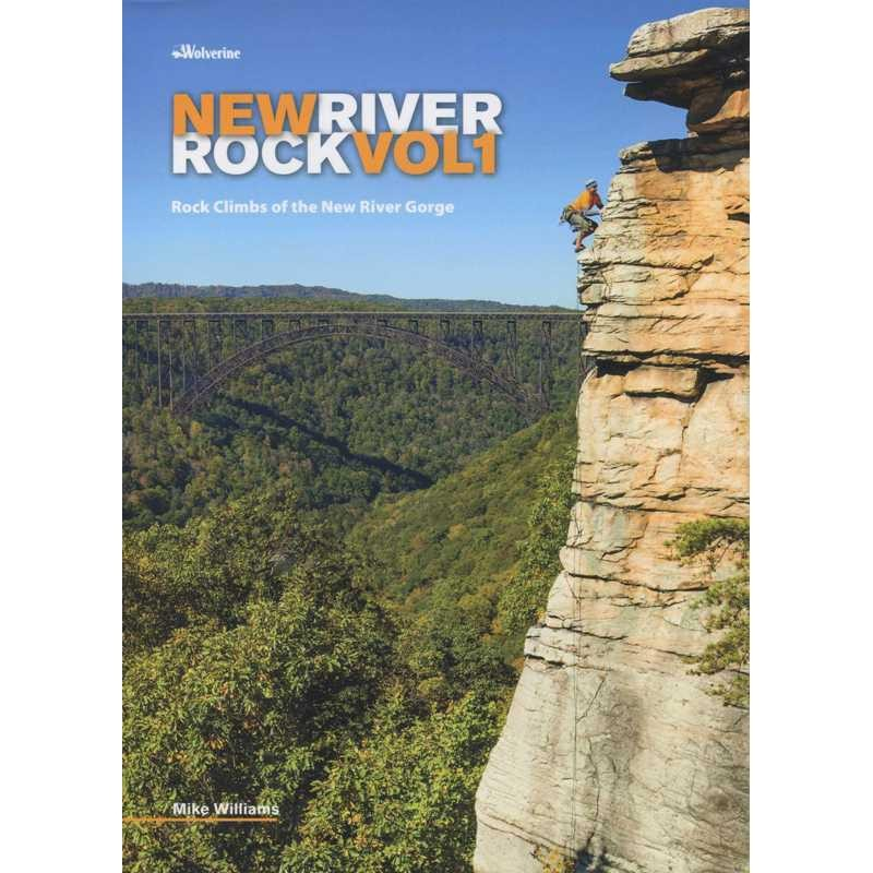 New River Rock Vol 1: Rock Climbs of the New River Gorge by Wolverine Publishing
