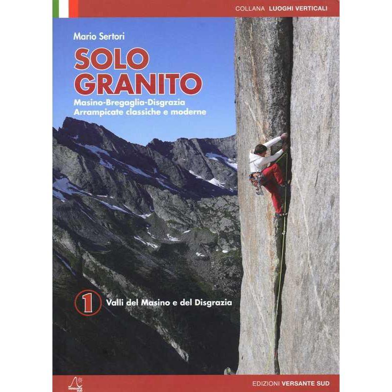 Solo Granito: Vol 1 - Valli del Masino e del Disgrazia by Versante Sud