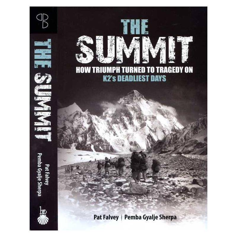 The Summit: How Triumph Turned to Tragedy on K2s Deadliest Day by Beyond Endurance Publishing
