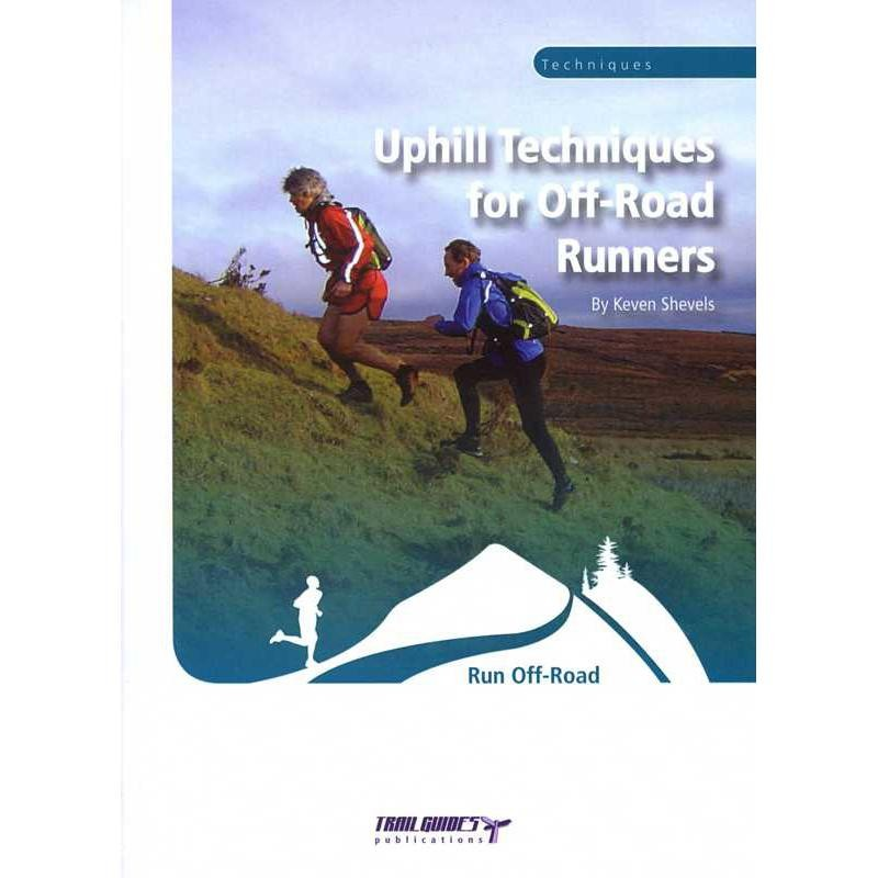 Uphill Techniques for Off-Road Runners by Trailguides