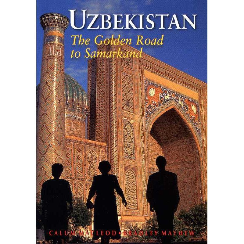 Uzbekistan: The Golden Road to Samarkand by Odyssey