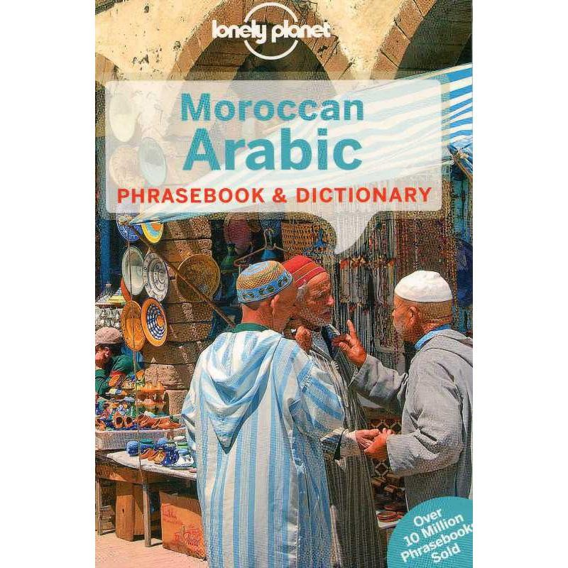 Moroccan Arabic Phrasebook & Dictionary by Lonely Planet