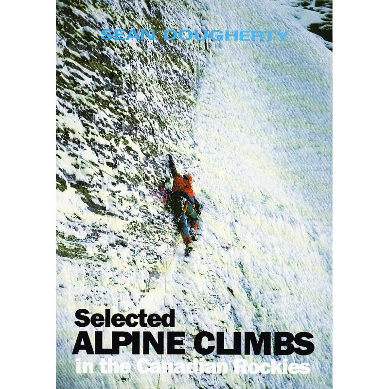 Selected Alpine Climbs in the Rockies