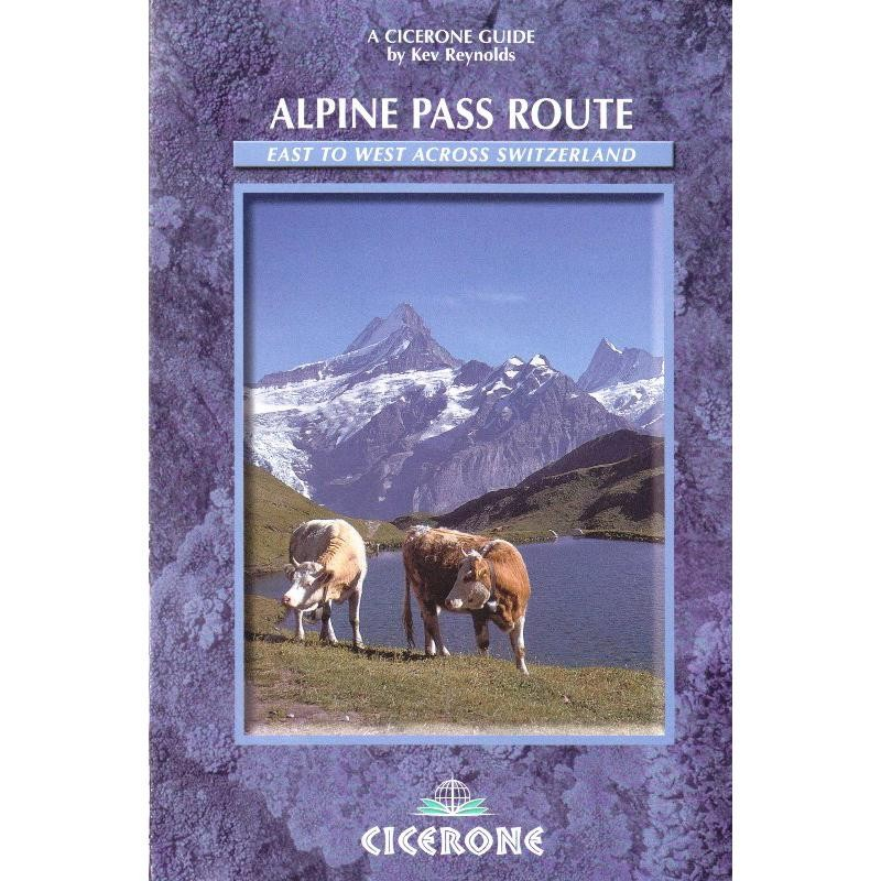 Alpine Pass Route: Sargans to Montreux by Cicerone