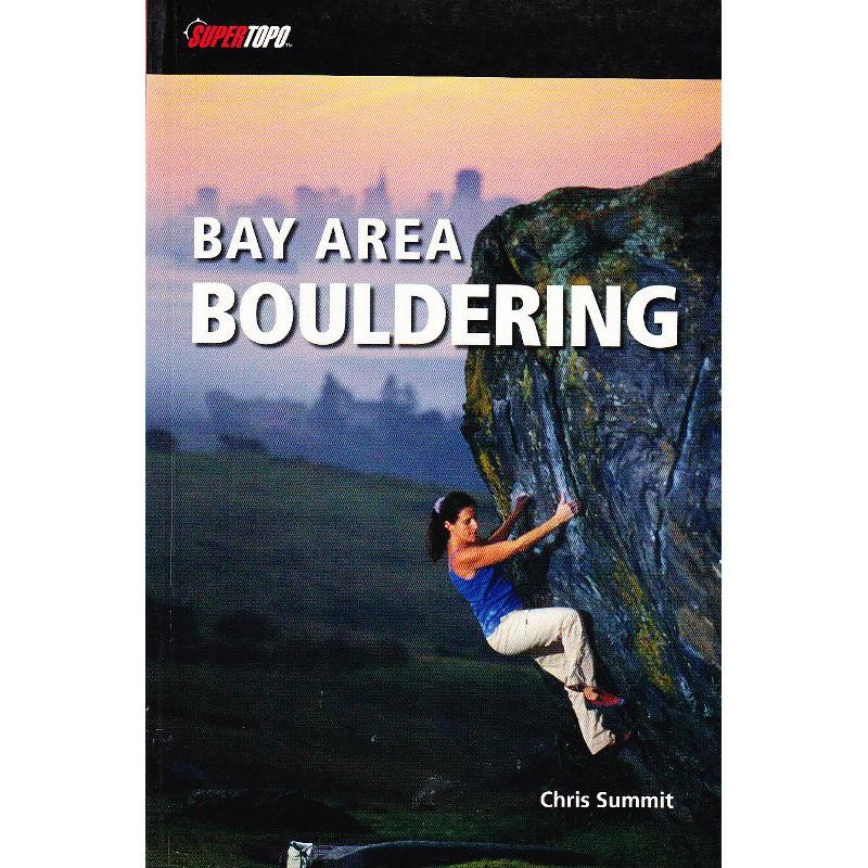 Bay Area Bouldering by SuperTopo