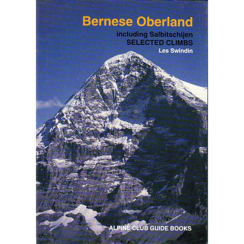 Bernese Oberland including Salbitschijen by The Alpine Club