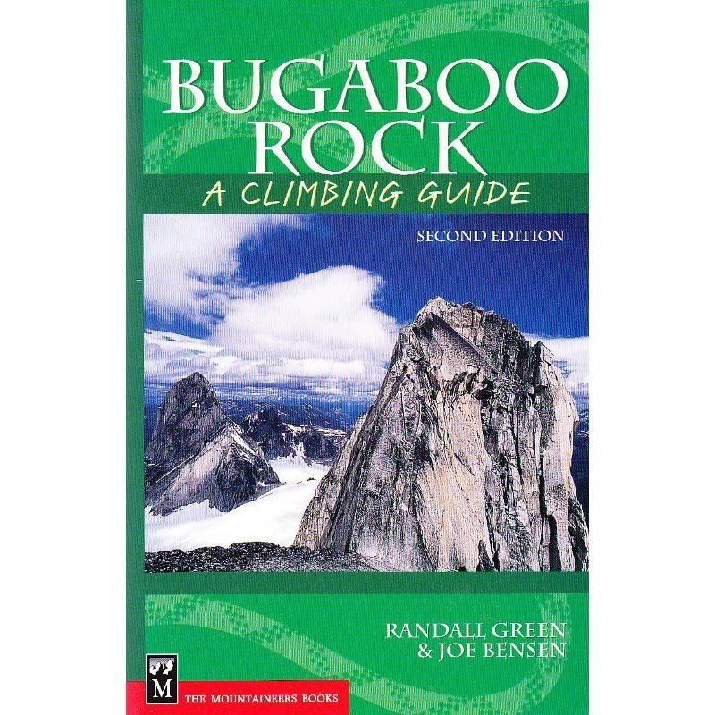 Bugaboo Rock: A Climbing Guide by The Mountaineers Books