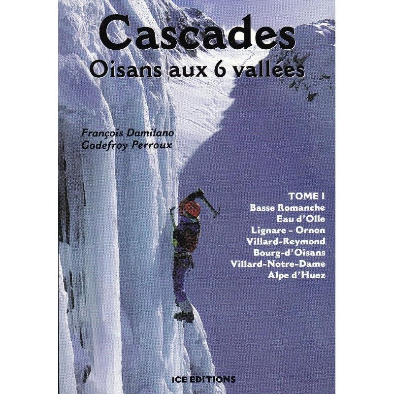 Cascades: Oisans aux 6 vallees Tome 1 by Ice Editions