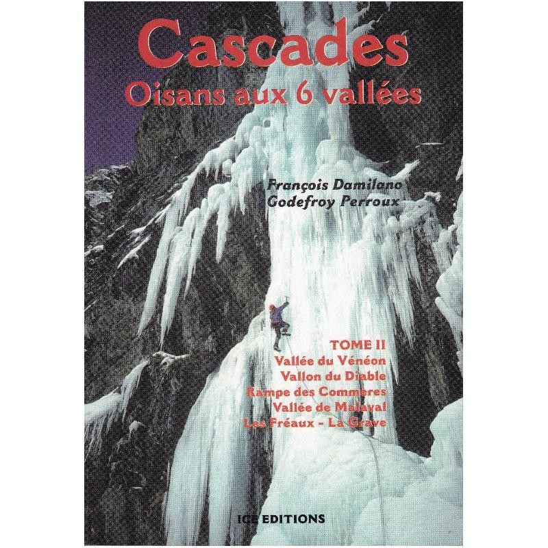 Cascades: Oisans aux 6 vallees Tome 2 by Ice Editions