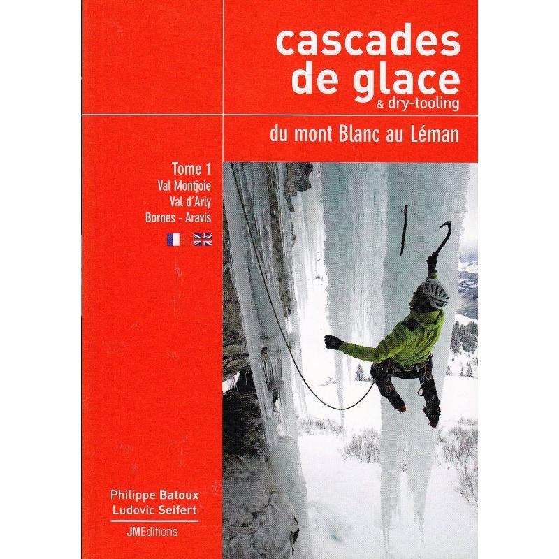 Cascades de Glace du Mont Blanc au Leman Tome 1 by JM Editions