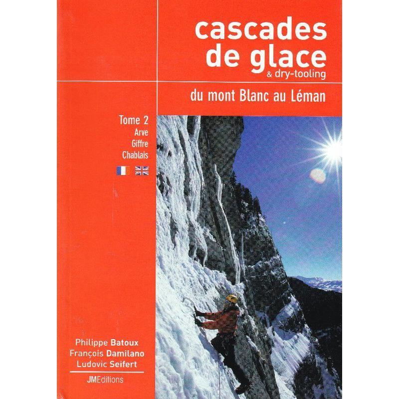Cascades de Glace du Mont Blanc au Leman Tome 2 by JM Editions