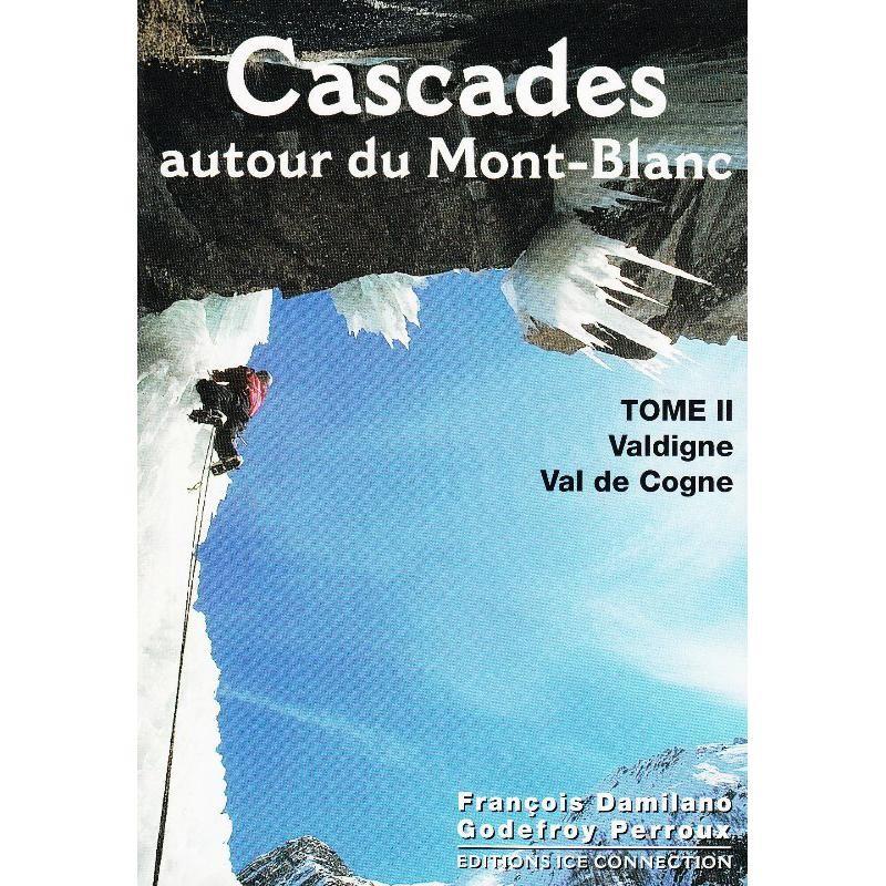Cascades autour du Mont-Blanc Tome 2 by Ice Connection