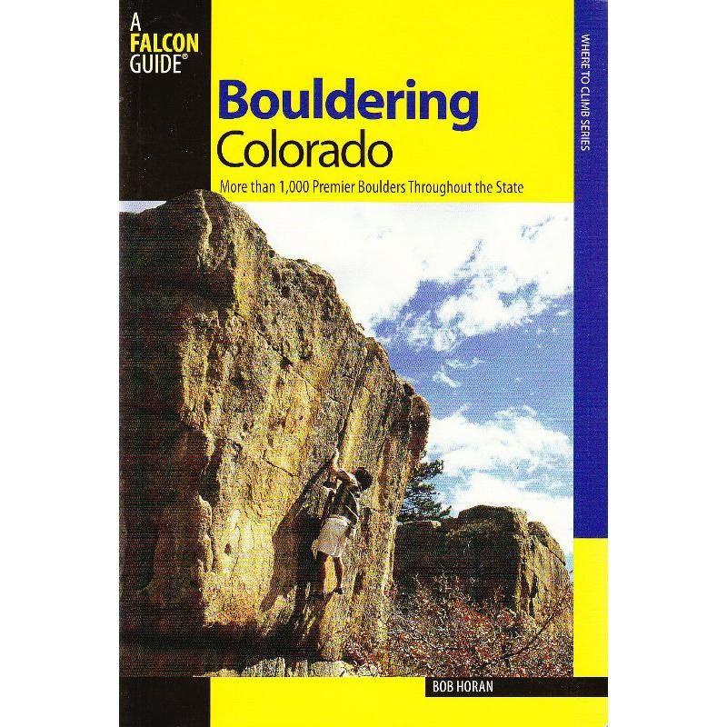 Bouldering Colorado by Falcon Guides