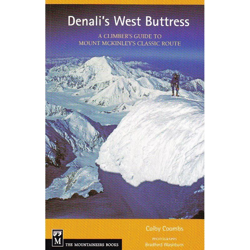Denalis West Buttress by The Mountaineers Books