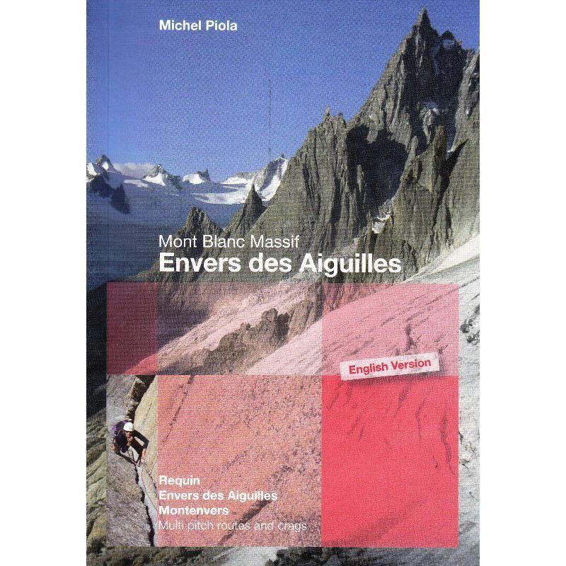 Envers des Aiguilles by Michel Piola
