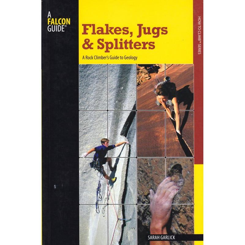 Flakes Jugs & Splitters by Falcon Guides