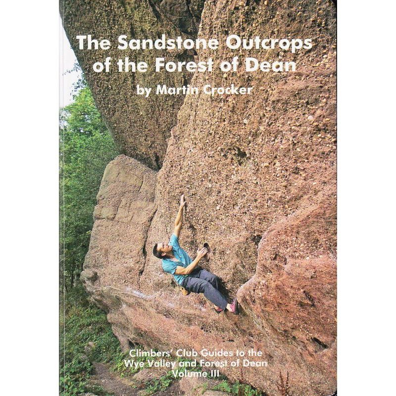 The Sandstone Outcrops of the Forest of Dean by Climbers Club
