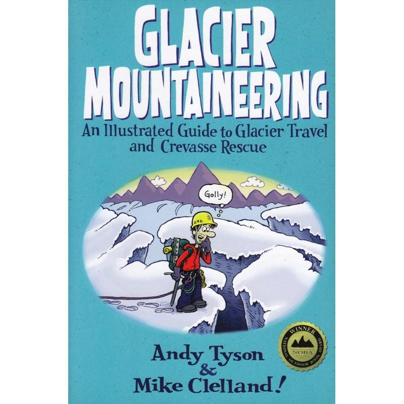 Glacier Mountaineering by Falcon Guides