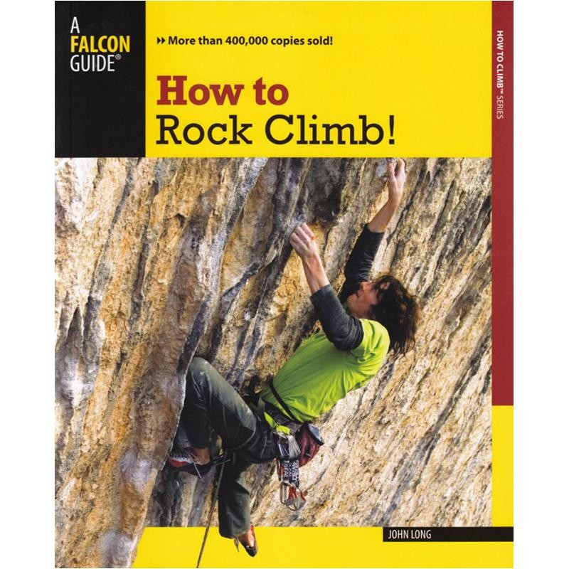 How to Rock Climb by Falcon Guides