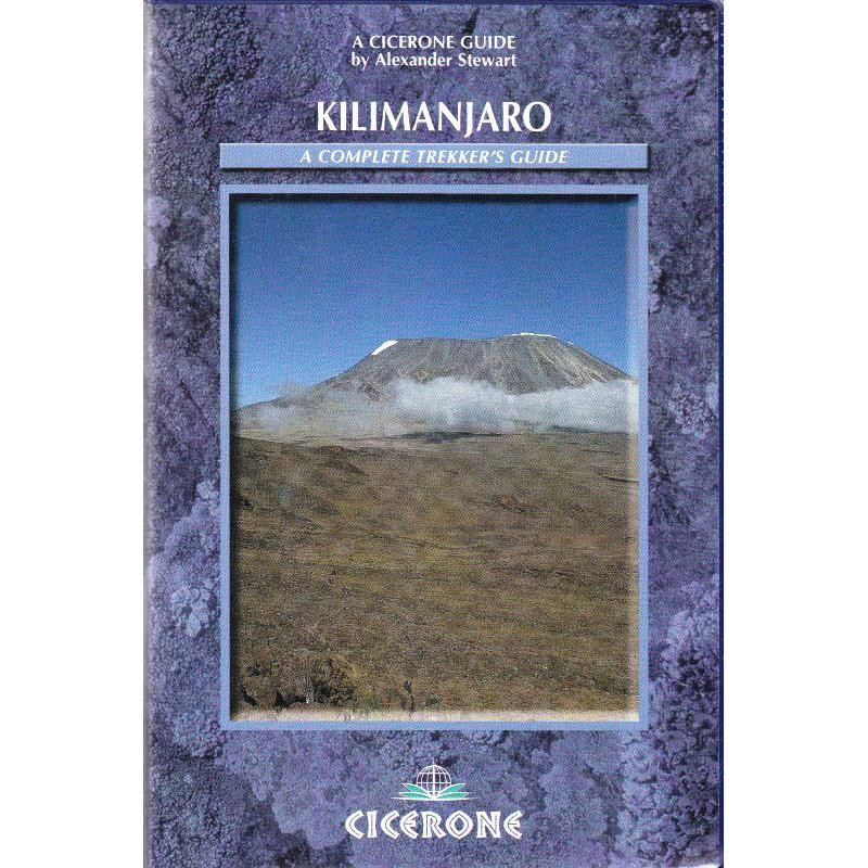 Kilimanjaro: A Complete Trekkers Guide by Cicerone