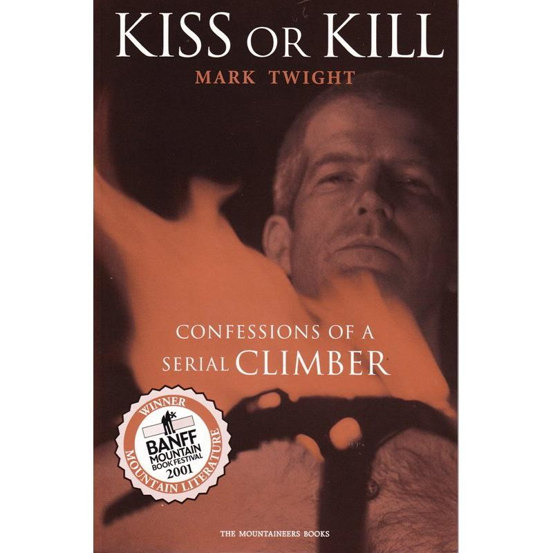 Kiss or Kill by The Mountaineers Books