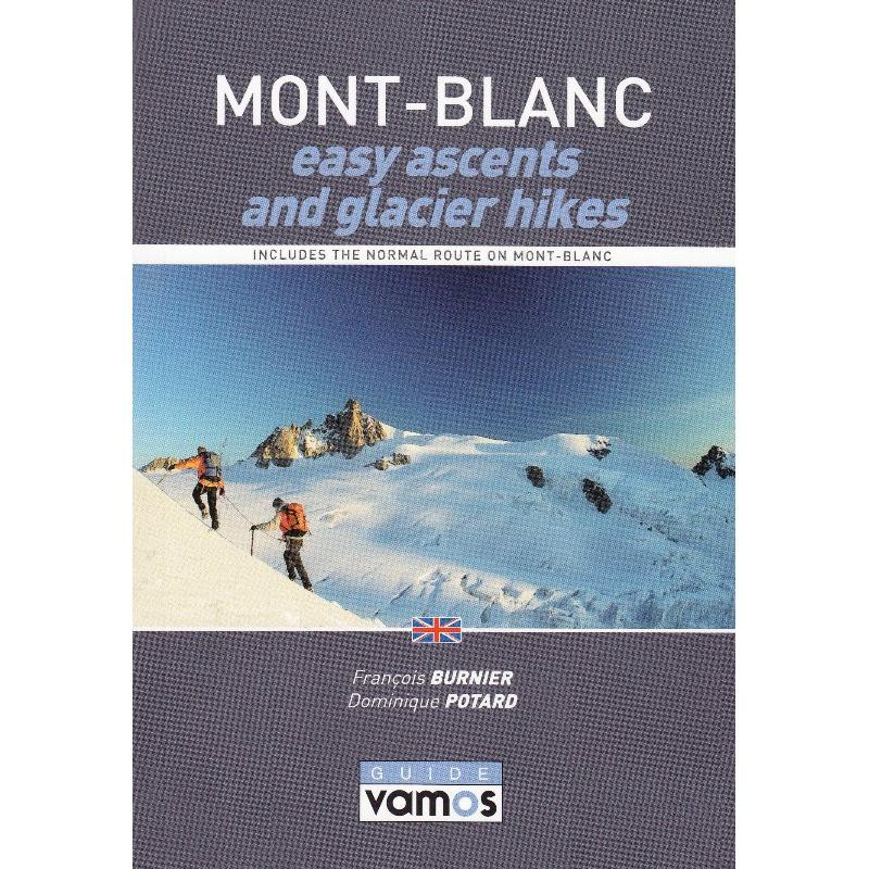 Mont-Blanc: easy ascents and glacier hikes by Editions Vamos