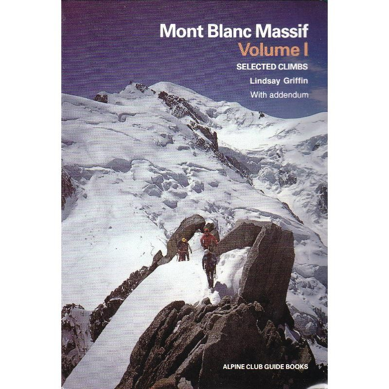 Mont Blanc Massif Volume 1 by The Alpine Club