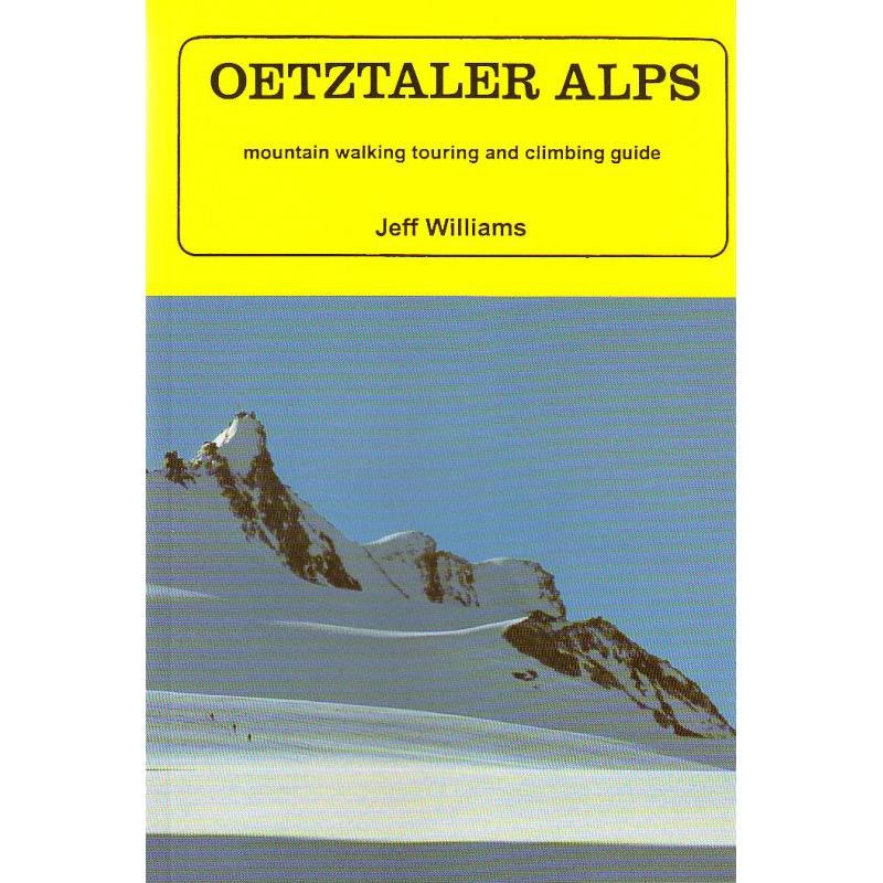 Oetztaler Alps: mountain walking touring and climbing guide by West Col Productions