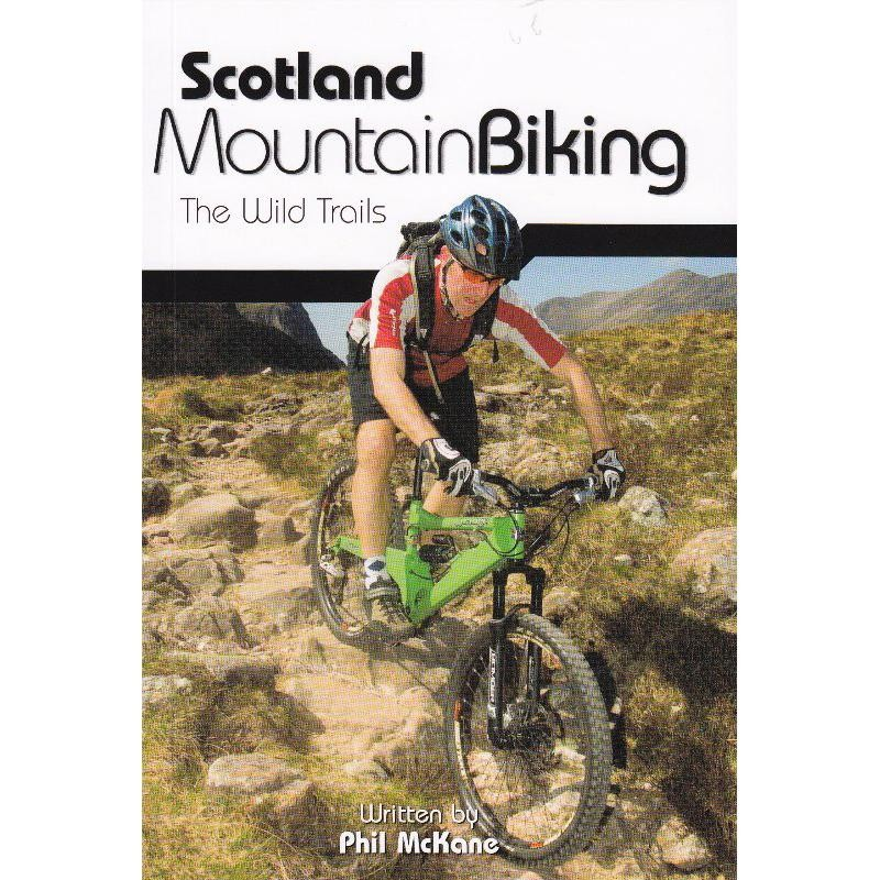 Scotland Mountain Biking: The Wild Trails by Vertebrate Publishing