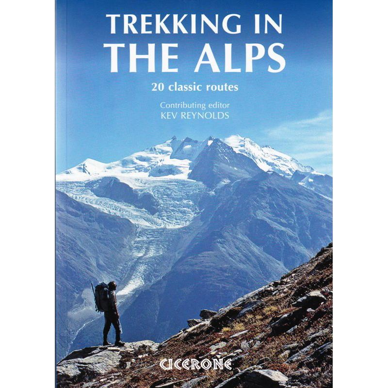 Trekking in the Alps: 20 Classic Routes by Cicerone