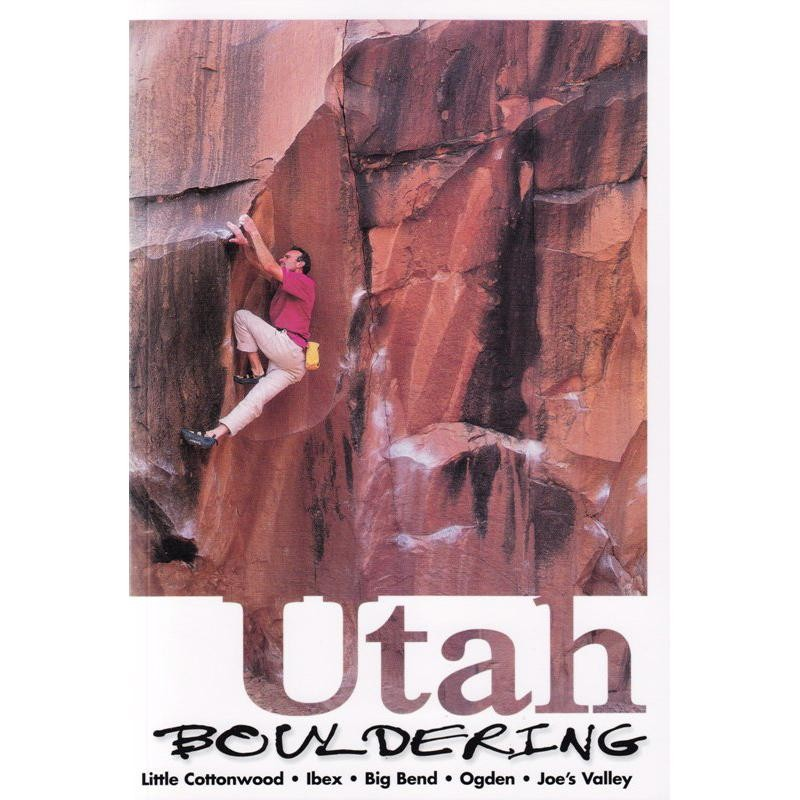 Utah Bouldering by Wolverine Publishing