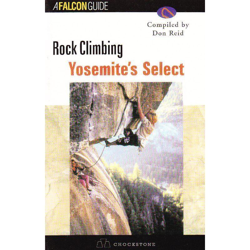 Rock Climbing: Yosemites Select by Falcon Guides