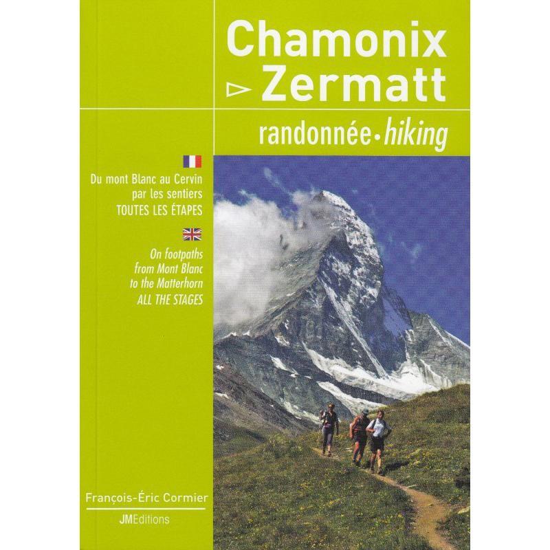 Chamonix-Zermatt Hiking by JM Editions