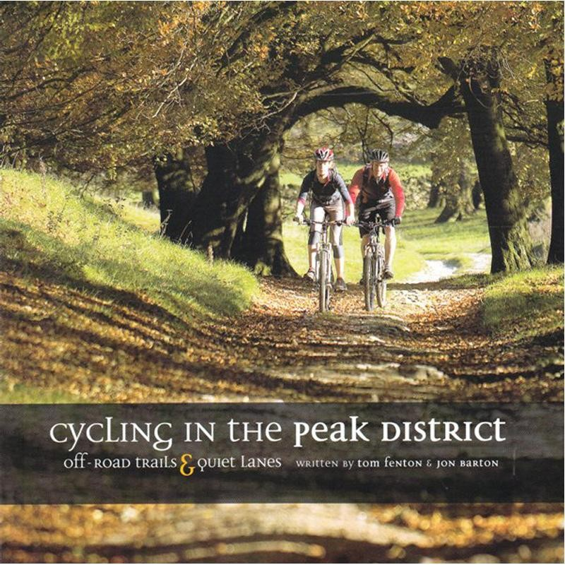 Cycling in the Peak District: Off-road Trails & Quiet Lanes by Vertebrate Publishing