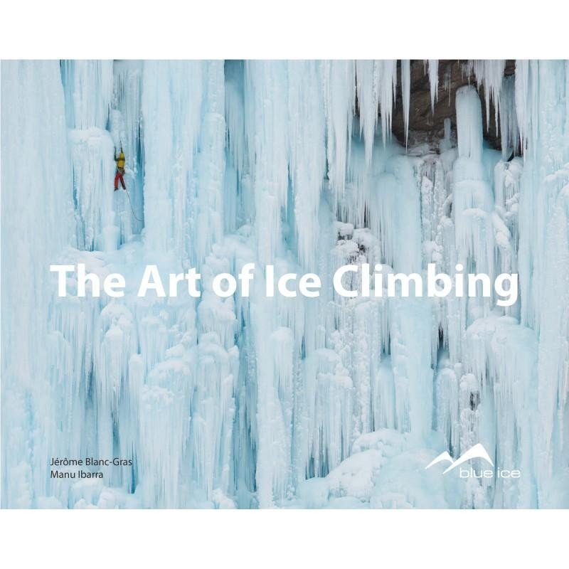 The Art of Ice Climbing by Blue Ice