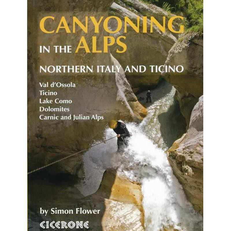 Canyoning in the Alps: Northern Italy and Ticino by Cicerone