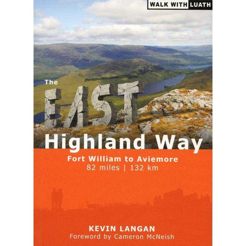 The East Highland Way: Fort William to Aviemore by Luath Press