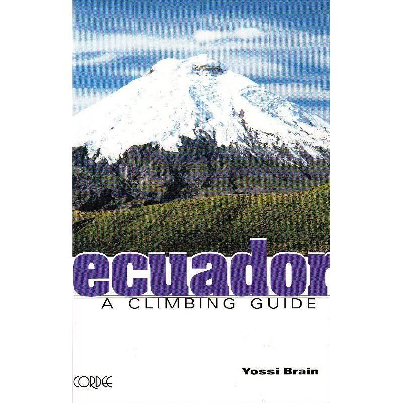 Ecuador: A Climbing Guide by The Mountaineers Books