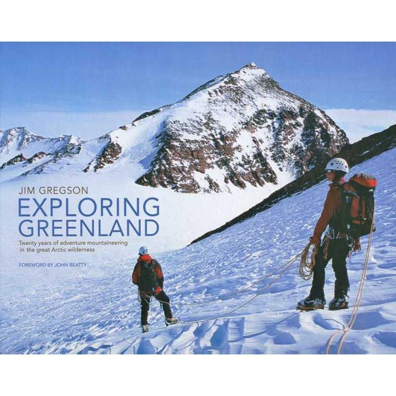 Exploring Greenland by Vertebrate Publishing