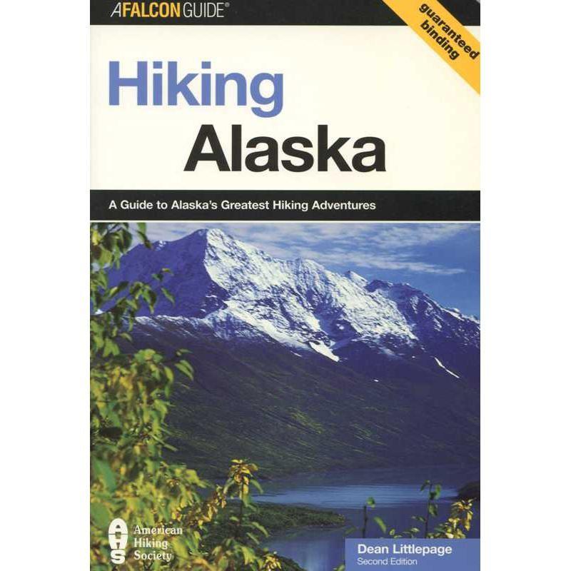 Hiking Alaska by Falcon Guides